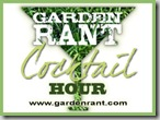 The Garden Rant Cocktail Hour