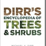 Dirr's Encyclopedia a New Industry Standard