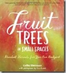 Fruit Trees in Small Spaces by Colby Eierman