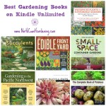 Gardening Books on Kindle Unlimited: My Top Picks