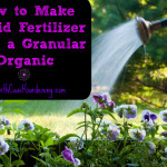 How to Make Liquid Fertilizer from a Granular Organic